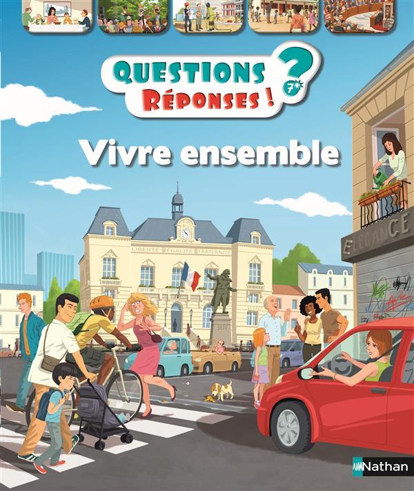 VIVRE ENSEMBLE - QUESTIONS ? REPONSES !