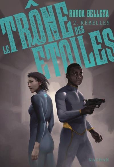 LE TRONE DES ETOILES - TOME 2 REBELLES - VOL2
