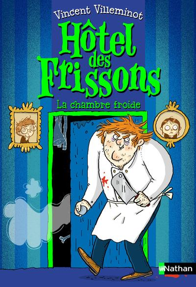 HOTEL DES FRISSONS - TOME 2 LA CHAMBRE FROIDE