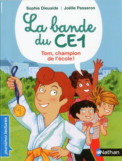 LA BANDE DU CE1 : TOM, CHAMPION DE L'ECOLE