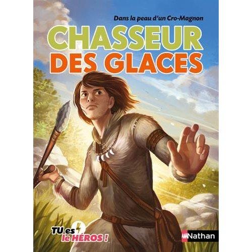CHASSEUR DES GLACES - DANS LA PEAU D'UN CRO-MAGNON