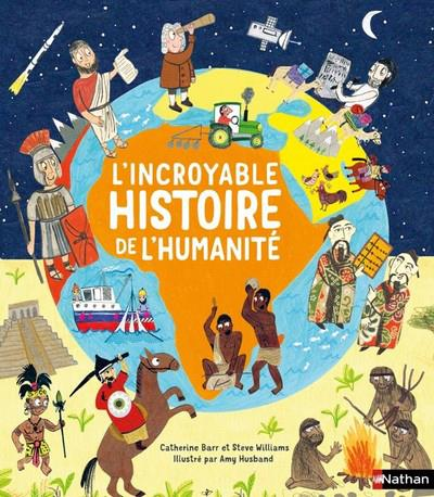 L'INCROYABLE HISTOIRE DE L'HUMANITE