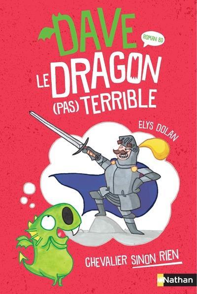 DAVE LE DRAGON (PAS) TERRIBLE - TOME 1 CHEVALIER SINON RIEN - VOL01
