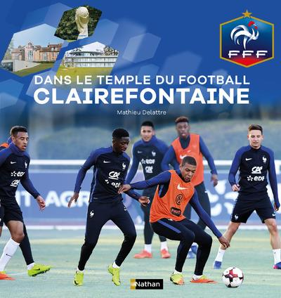 DANS LE TEMPLE DU FOOTBALL CLAIREFONTAINE