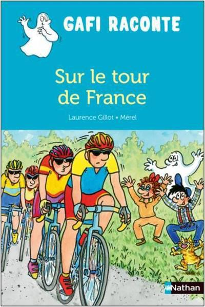 GAFI RACONTE SUR LE TOUR DE FRANCE