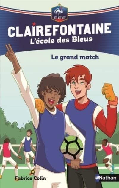 CLAIREFONTAINE L'ECOLE DES BLEUS - TOME 3 LE GRAND MATCH - VOL3