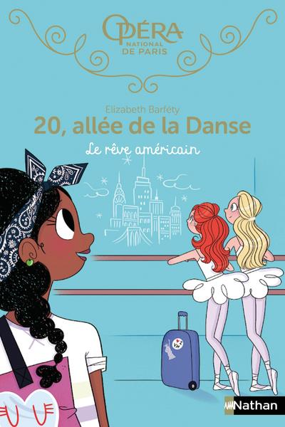 20 ALLEE DE LA DANSE - TOME 13 LE REVE AMERICAIN - VOLUME 13