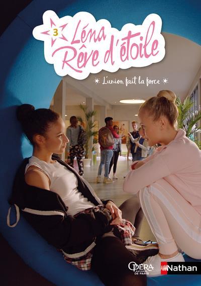 LENA, REVE D'ETOILE - TOME 3 L'UNION FAIT LA FORCE - VOLUME 03
