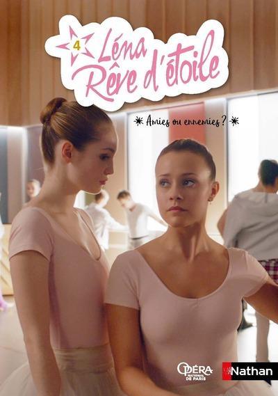 LENA, REVE D'ETOILE - TOME 4 AMIES OU ENNEMIES ? - VOLUME 04