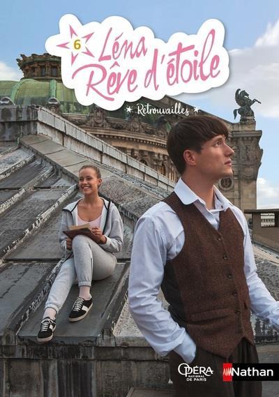 LENA REVE D'ETOILE - TOME 6 RETROUVAILLES - VOLUME 06