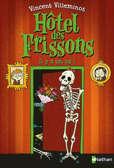 HOTEL DES FRISSONS - TOME 5 IL Y A UN OS ! - VOLUME 05