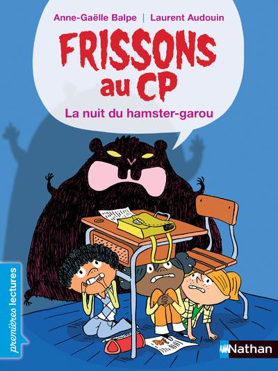 FRISSONS AU CP - LA NUIT DU HAMSTER-GAROU