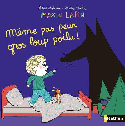 MAX ET LAPIN - MEME PAS PEUR GROS LOUP POILU !