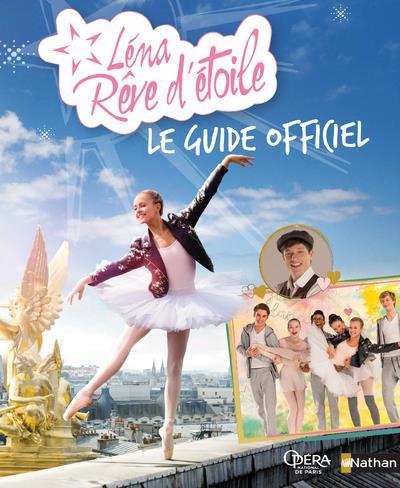 LENA REVE D'ETOILE - LE GUIDE OFFICIEL