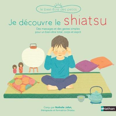 JE DECOUVRE LE SHIATSU