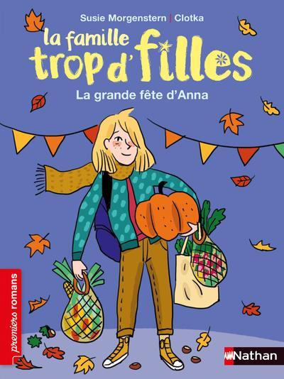 LA FAMILLE TROP D'FILLES - LA GRANDE FETE D'ANNA