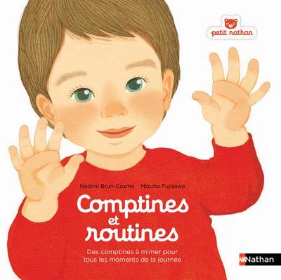 COMPTINES ET ROUTINES - DES COMPTINES A CHANTER OU A MIMER POUR TOUS LES MOMENTS DE LA JOURNEE