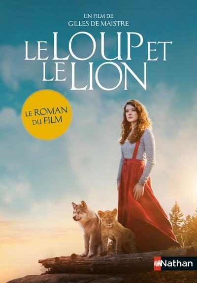 LE LOUP ET LE LION - LE ROMAN DU FILM