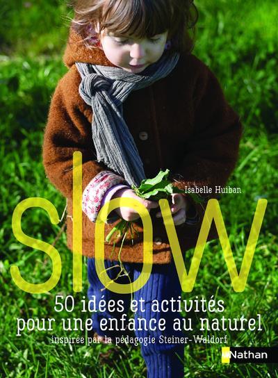 SLOW 50 IDEES ET ACTIVITES POUR UNE ENFANCE NATUREL