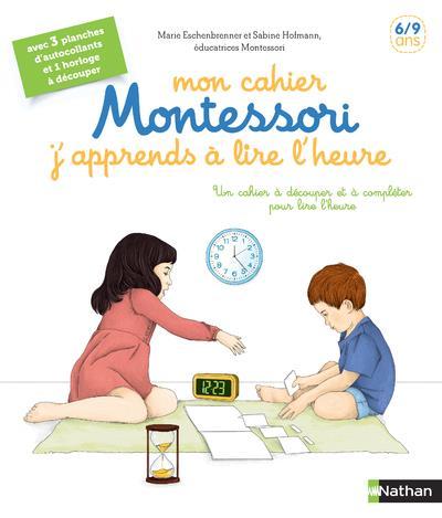 MON CAHIER MONTESSORI J'APPRENDS A LIRE L'HEURE