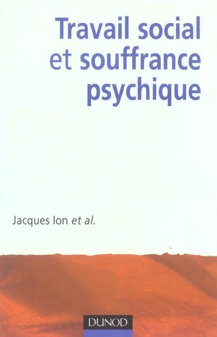 TRAVAIL SOCIAL ET SOUFFRANCE PSYCHIQUE
