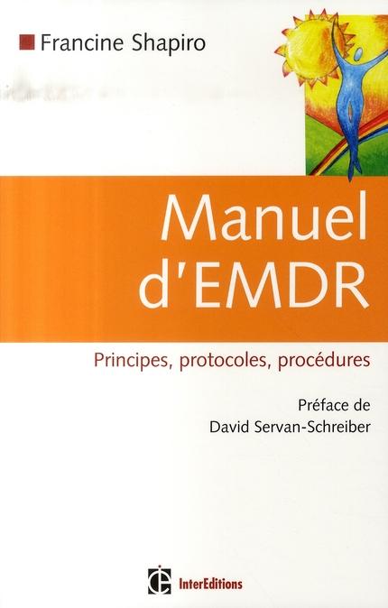 MANUEL D'EMDR (INTEGRATION NEURO-EMOTIONNELLE PAR LES MOUVEMENTS OCULAIRES)