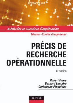 PRECIS DE RECHERCHE OPERATIONNELLE - 6EME EDITION - METHODES ET EXERCICES D'APPLICATION