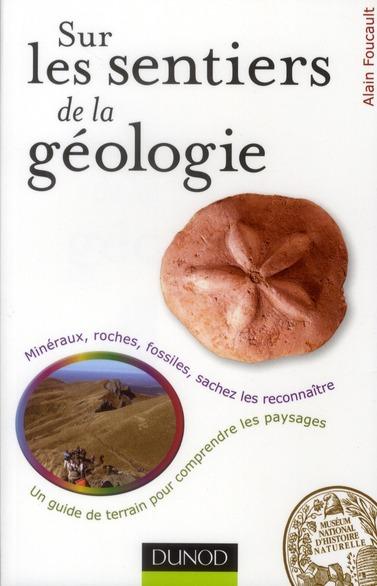 SUR LES SENTIERS DE LA GEOLOGIE - UN GUIDE DE TERRAIN POUR COMPRENDRE LES PAYSAGES