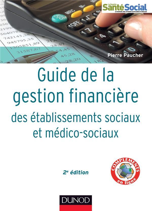 GUIDE DE LA GESTION FINANCIERE DES ETABLISSEMENTS SOCIAUX ET MEDICO-SOCIAUX - 2E ED.