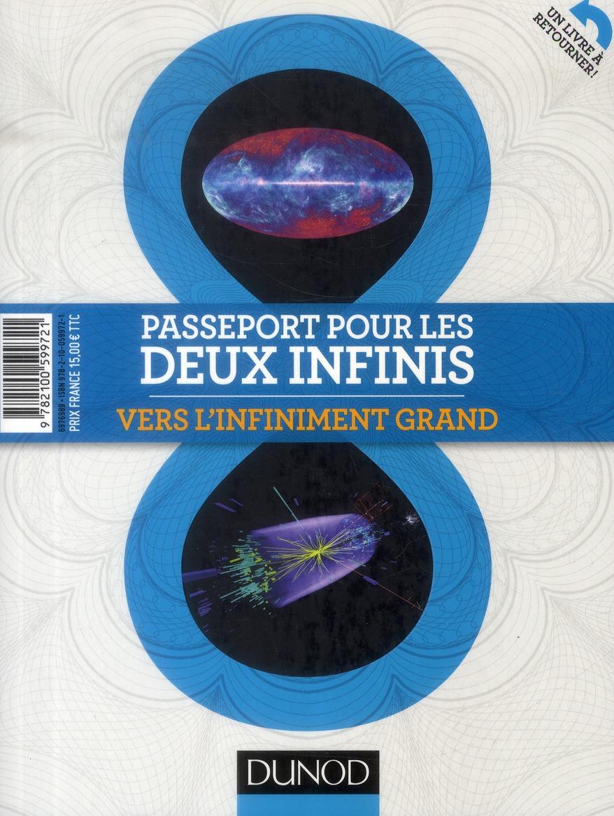 PASSEPORT POUR LES DEUX INFINIS - 2E ED. - VERS L'INFINIMENT GRAND/VERS L'INFINIMENT PETIT