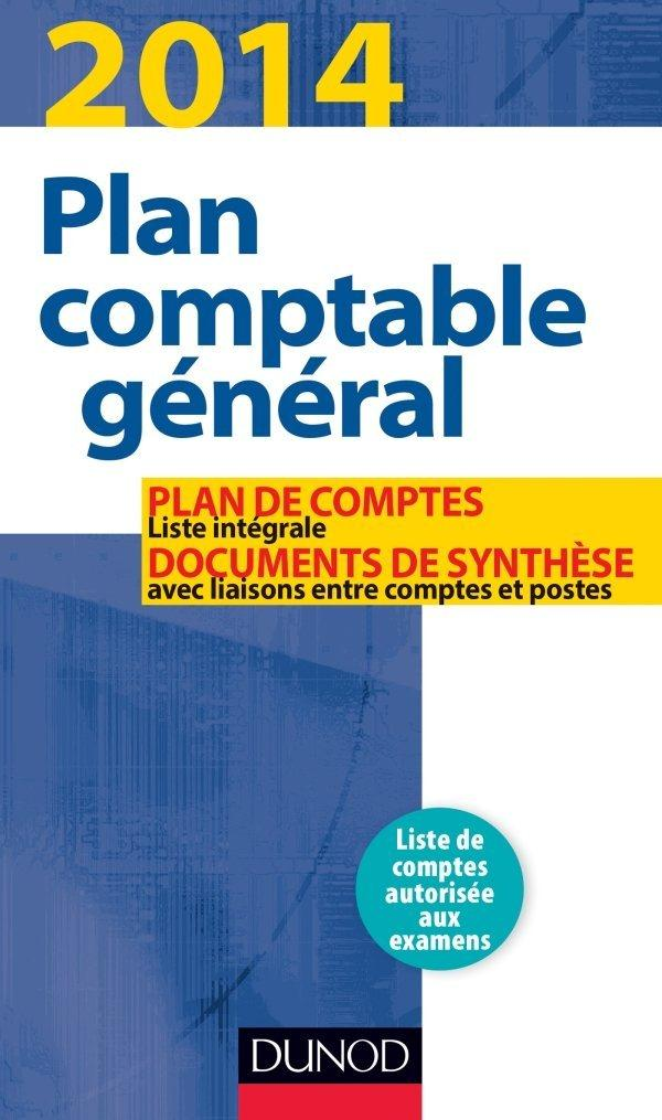 PLAN COMPTABLE GENERAL 2014 - 18E ED. - PLAN DE COMPTES & DOCUMENTS DE SYNTHESE