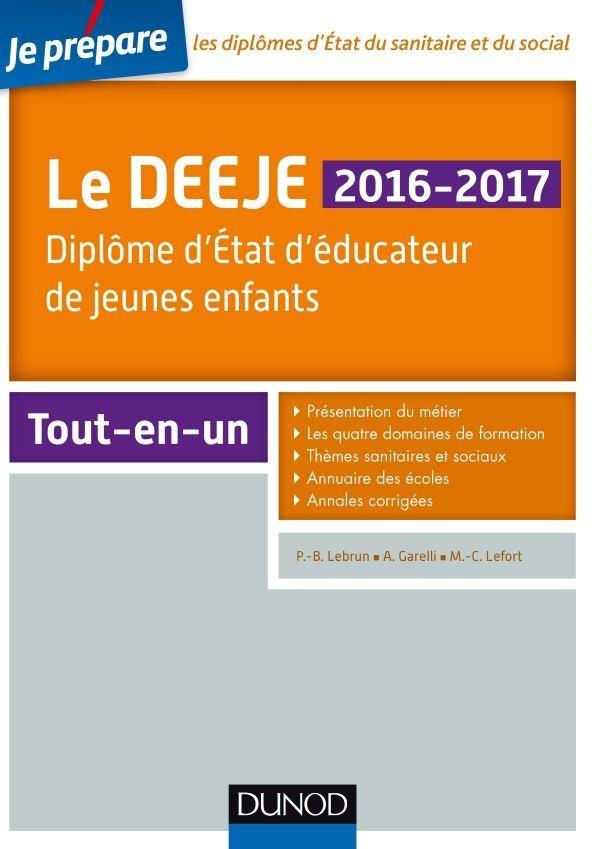 JE PREPARE LE DEEJE 2016-2017 - 2E ED. - DIPLOME D'ETAT D'EDUCATEUR DE JEUNES ENFANTS