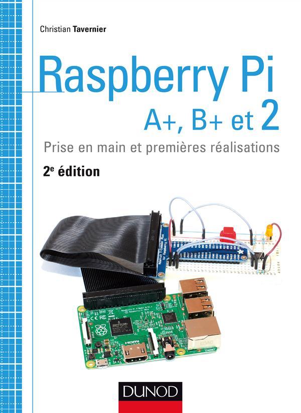 Raspberry Pi A+, B+ et 2, Prise en main et premières réalisations