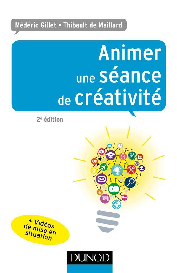ANIMER UNE SEANCE DE CREATIVITE - 2E ED.