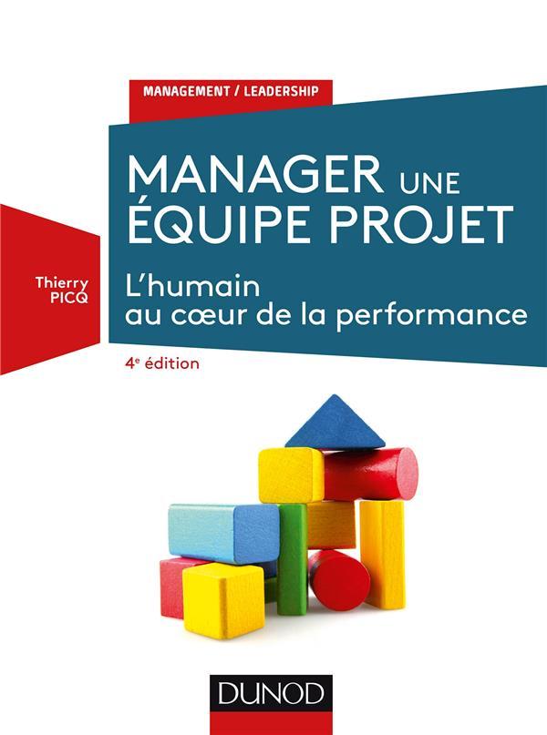 MANAGER UNE EQUIPE PROJET - 4E ED. - L'HUMAIN AU COEUR DE LA PERFORMANCE