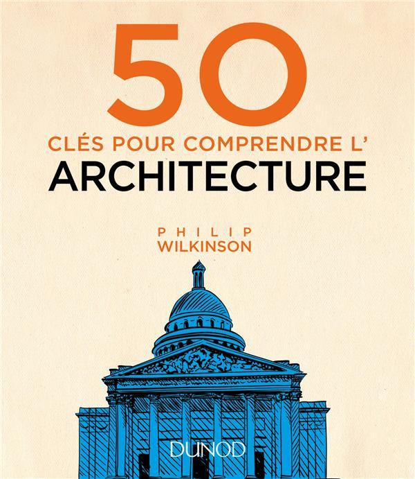 50 CLES POUR COMPRENDRE L'ARCHITECTURE
