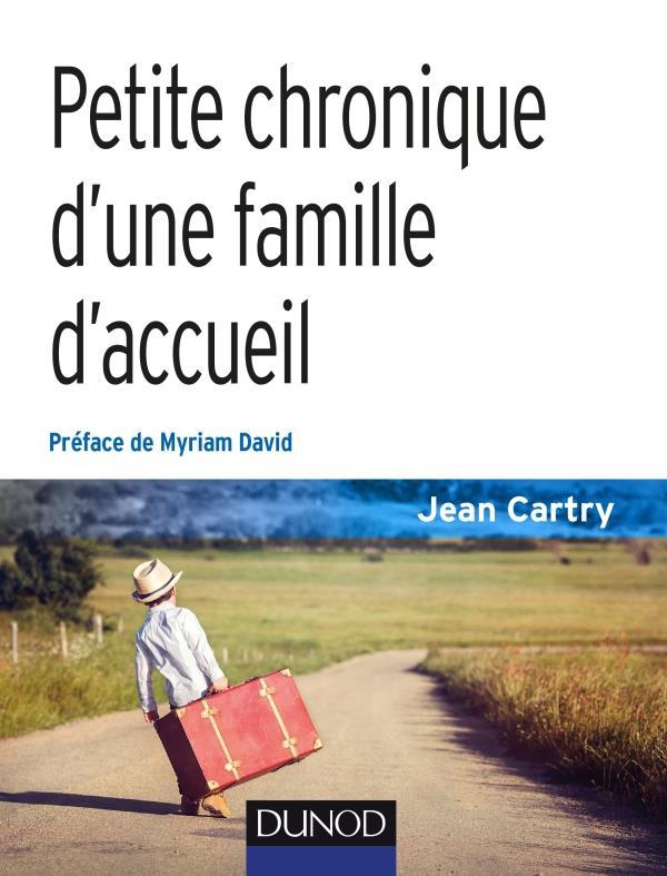 PETITE CHRONIQUE D'UNE FAMILLE D'ACCUEIL - 3E ED.