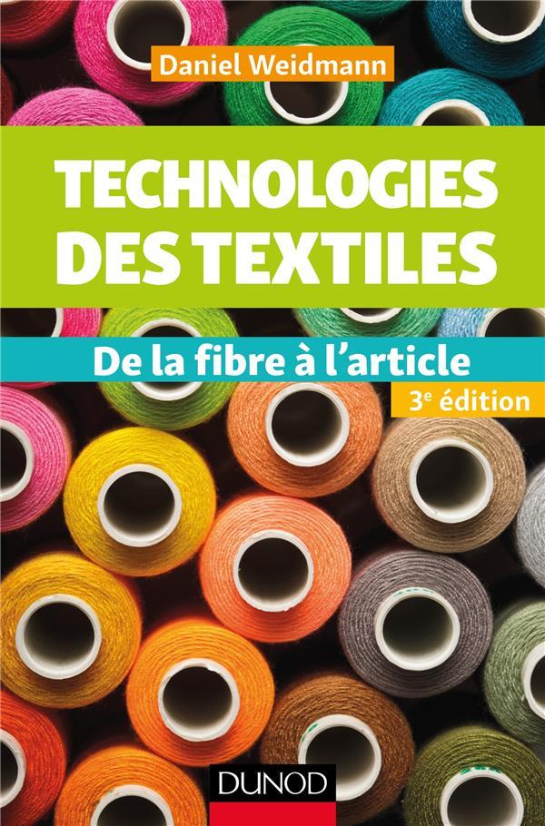 TECHNOLOGIES DES TEXTILES - 3E ED. - DE LA FIBRE A L'ARTICLE
