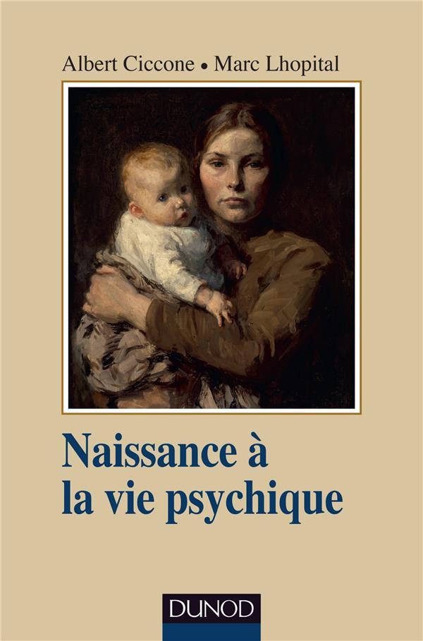 NAISSANCE A LA VIE PSYCHIQUE - 3E ED.