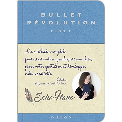 BULLET REVOLUTION - LA METHODE COMPLETE POUR CREER VOTRE AGENDA PERSONNALISE, GERER VOTRE QUOTIDIEN