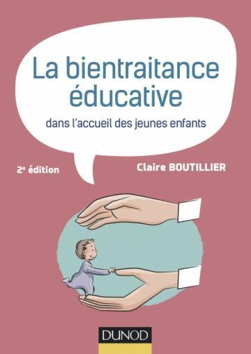 LA BIENTRAITANCE EDUCATIVE DANS L'ACCUEIL DES JEUNES ENFANTS - 2E ED.