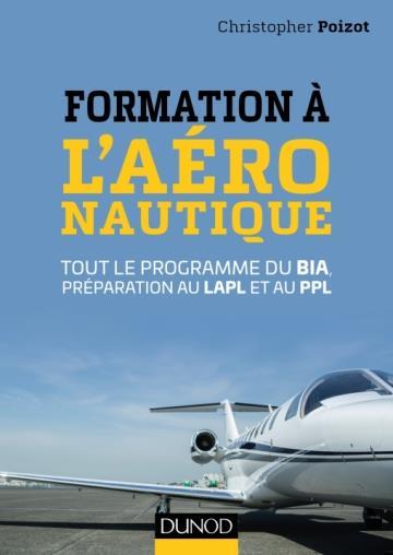 FORMATION A L'AERONAUTIQUE - TOUT LE PROGRAMME DU BIA, PREPARATION AU LAPL ET AU PPL