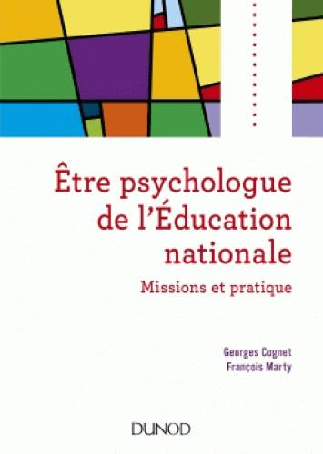 ETRE PSYCHOLOGUE DE L'EDUCATION NATIONALE - 2E ED. - MISSIONS ET PRATIQUE