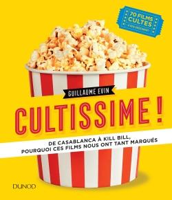 CULTISSIME! - DE CASABLANCA A KILL BILL, POURQUOI CES FILMS NOUS ONT TANT MARQUES