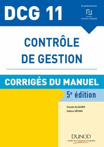DCG 11 - CONTROLE DE GESTION - 5E ED. - CORRIGES DU MANUEL