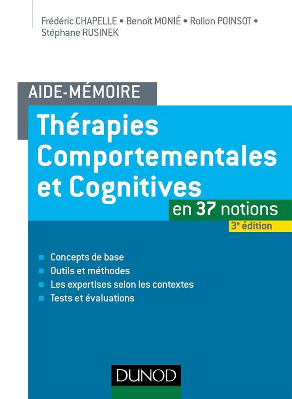 AIDE-MEMOIRE - THERAPIES COMPORTEMENTALES ET COGNITIVES -  3E ED. - EN 37 NOTIONS