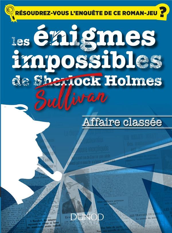 LES ENIGMES IMPOSSIBLES DE SULLIVAN HOLMES - AFFAIRE CLASSEE