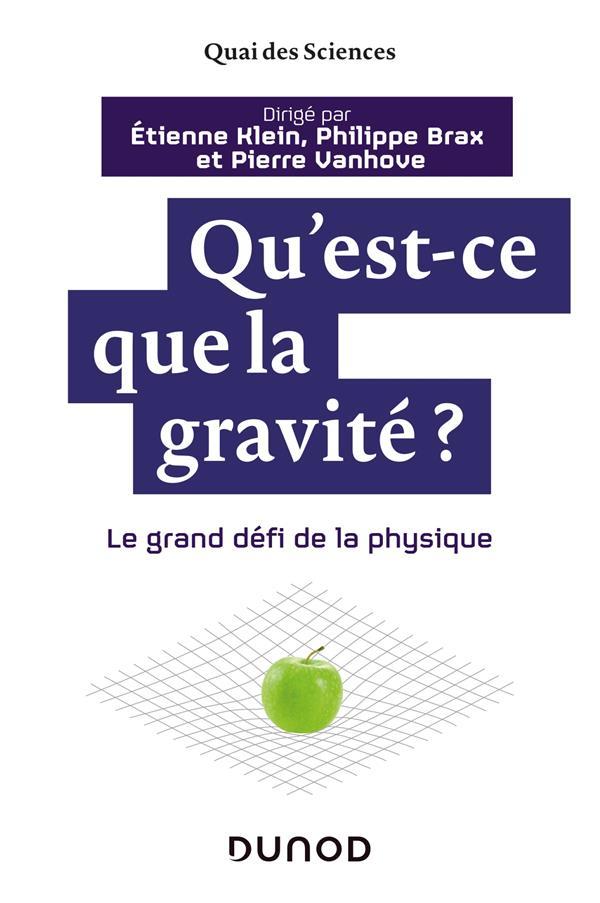 QU'EST-CE QUE LA GRAVITE ? - LE GRAND DEFI DE LA PHYSIQUE