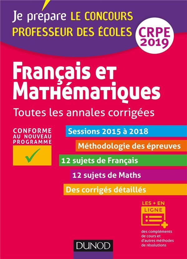 FRANCAIS ET MATHEMATIQUES - TOUTES LES ANNALES CORRIGEES - CRPE 2019 - SESSIONS 2015 A 2018 - JE PRE