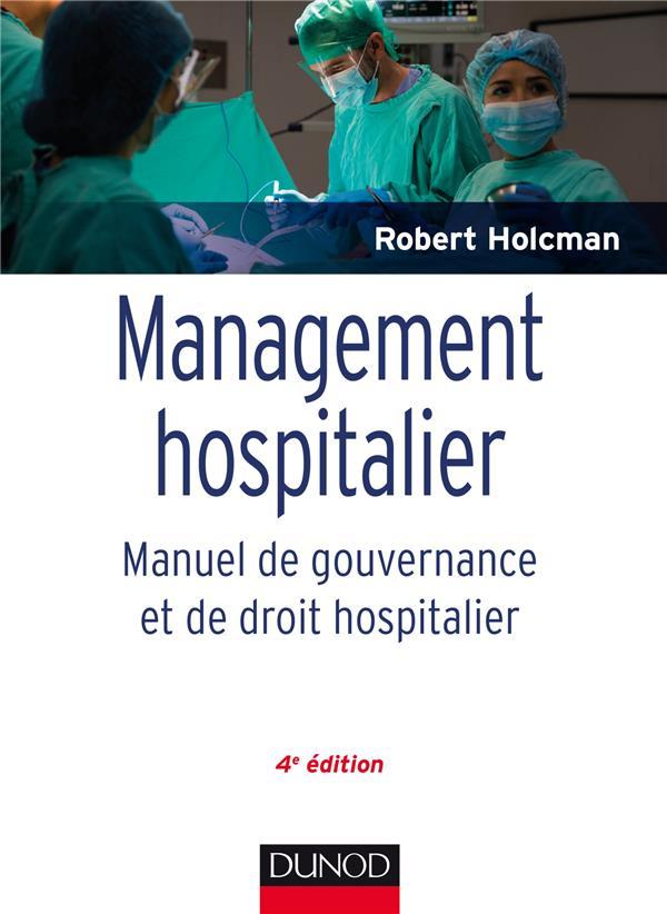 MANAGEMENT HOSPITALIER - MANUEL DE GOUVERNANCE ET DE DROIT HOSPITALIER -  4E ED.